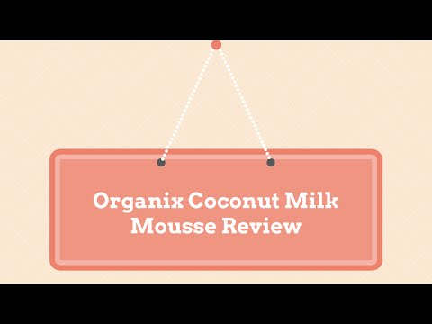 Organix Coconut Milk Mousse Review (Wash and Go Style)