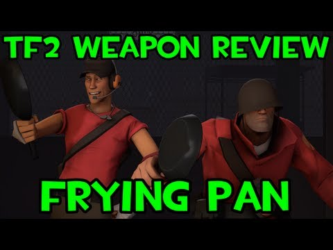 [TF2 Weapon Review] Frying Pan