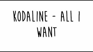 Kodaline - All I Want Lyrics