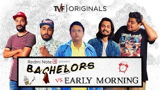 TVF Bachelors ft. BB ki Vines | E04 - Bachelors vs Early Morning | Watch E05 on TVFPlay