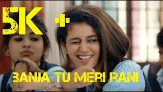 download lagu Banja Tu Meri Rani Priya Prakash Varrier Best Love gratis