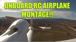 ONBOARD RC AIRPLAINE MONTAGE!!