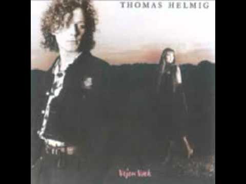 Thomas Helmig - Nu Hvor Du Har Brndt Mig Af