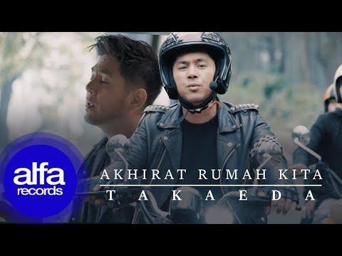 Download Takaeda - Akhirat Rumah Kita    Mp4 baru