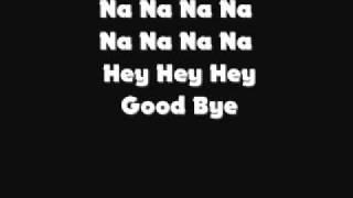 Na Na Na Na Hey Hey Hey Goodbye Original