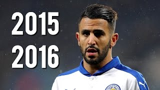 Riyad Mahrez - Ultimate Skills, Assists & Goals | 2015/2016 | HD