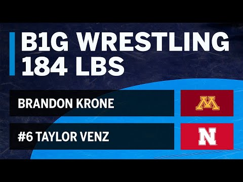 184 LBS: Brandon Krone (Minnesota) Vs. #6 Taylor Venz (Nebraska)   Big Ten Wrestling
