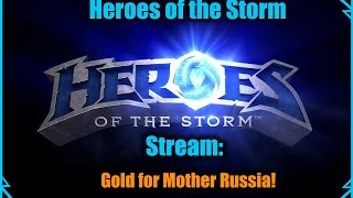 Heroes of the Storm, Stream: Gold for Mother Russia!