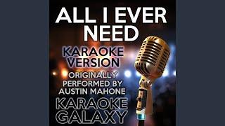 All I Ever Need Karaoke Instrumental Version Originally Performed By Austin Mahone