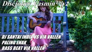 download lagu Dj Remix Santai India Vs Via Vallen Paling Enak gratis