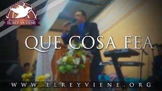 Evangelista Carlos Morales - Que Cosa Fea - San Marcos, Guate.
