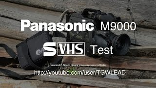 Panasonic M9000 S-VHS Test