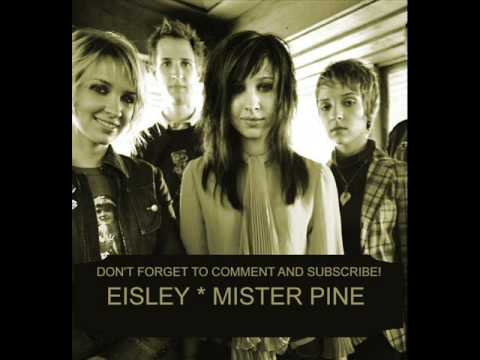 Eisley - Mr. Pine