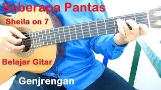 Belajar Gitar Sheila on 7 Seberapa Pantas (Genjrengan)