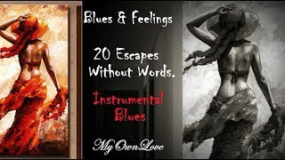 Blues @ Feelings. Escapes Without Words.(Instrumental Blues)