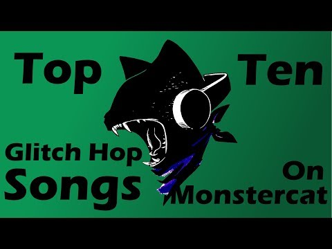 My Top 10 Favorite Glitch Hop Songs on Monstercat