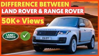 what is the difference between land & range rover??