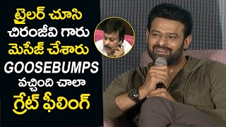 Mega Star Chiranjeevi Sir Massage Me After Watching Saaho Trailer Says Prabhas || #Saaho Trailer