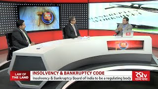 Law of the Land - The Insolvency and Bankruptcy Code, 2015