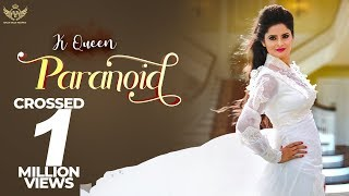 New Punjabi Songs 2018  ParaNoid Full Video  K Que