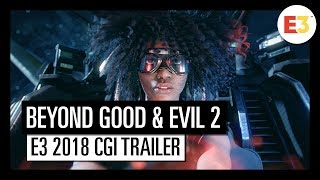BEYOND GOOD & EVIL: E3 2018 CINEMATIC TRAILER