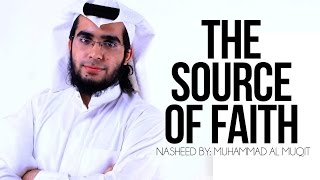 The Source Of Faith – Muhammad al-Muqit – Vocal Nasheed