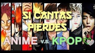 SI CANTAS PIERDES NIVEL: ANIME/K-POP #2