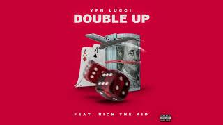 YFN Lucci - Double Up feat. Rich the Kid (Official Audio)