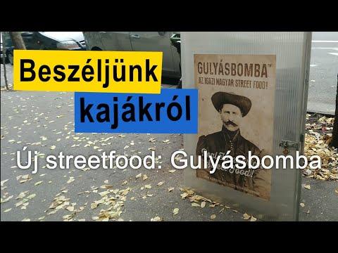 Új streetfood: Gulyásbomba - Beszéljünk kajákról