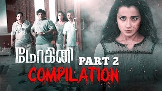 Mohini | Tamil Movie | Compilation Part 2 | Trisha | Jackky Bhagnani | Yogi babu | Mukesh Tiwari