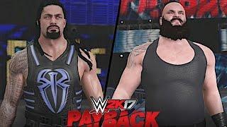 WWE Payback 2017: Roman Reigns vs. Braun Strowman (Big Dog vs. Monster Among Men)