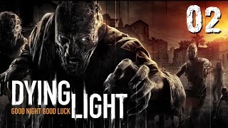 Dying Light #002 - Parkour, mon Amour