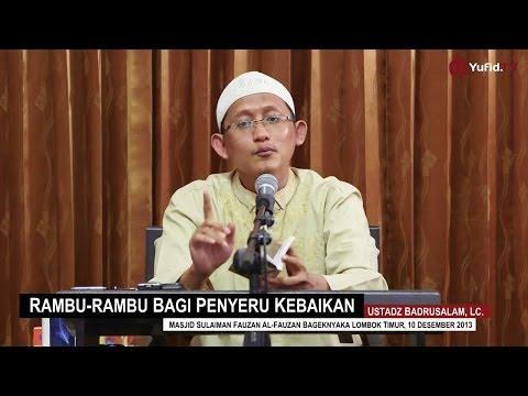 Kajian Islam Ilmiah: Rambu-rambu Bagi Penyeru Kebaikan - Ustadz Badrusalam, Lc.