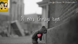 download lagu Dil Mera Churaya Kyun Whatsapp Status  - Rohit gratis