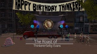 The Roast of ThinkererSelby Evans (Second Life)