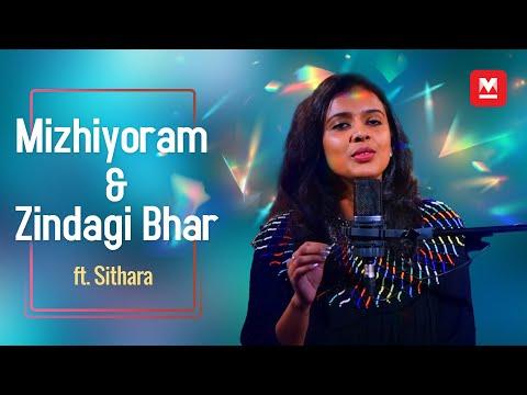 Mizhiyoram | Zindagi Bhar (Mashup Cover) ft. Sithara