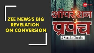 Watch: Zee News's big revelation on conversion