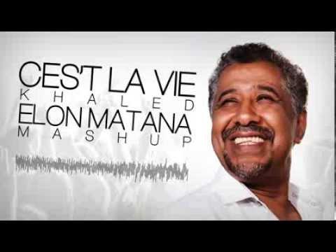 Khaled - C'est La Vie (Elon Matana Mash-Up)