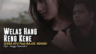 Download lagu Bajol Ndanu Ft. Dara Ayu - Welas Hang Ring Kene (Reggae Version) - ( )