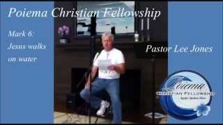 Pastor Lee Jones: Jesus and Peter walk on water - Poiema Christian Fellowship
