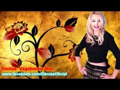 DENISA - Vagabontul Meu (melodie originala) manele martie 2014