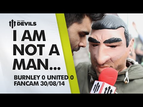 I Am Not a Man... | Burnley 0 Manchester United 0 | FAN CAM