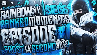 Rainbow Six Siege Best Ranked Moments - Frost Ace, Ranked Aces, Quad Feed