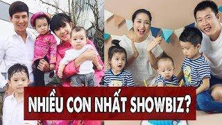Cặp Vợ Chồng Nghệ Sĩ Nào Nhiều Con Nhất Showbiz Việt? | Gia Đình Việt