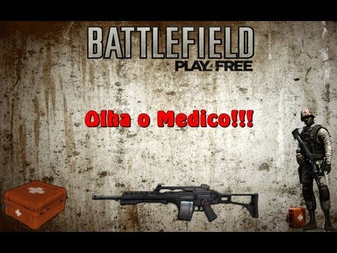 Battlefield Play4free - Olha o Medico