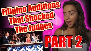 FILIPINO AUDITIONS THAT SHOCKED THE JUDGES! PART 2! REACTION!