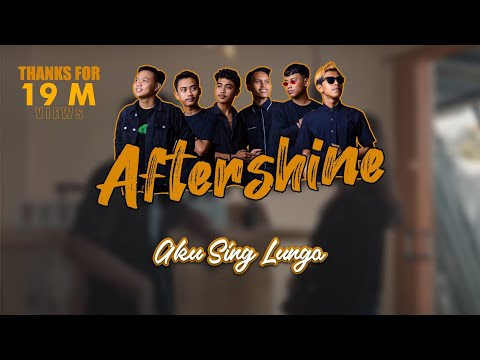Aku Sing Lungo - Aftershine ( Official Music Video )