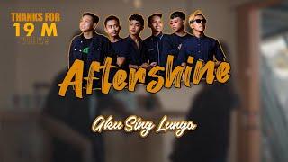 Download Aku Sing Lungo - Aftershine (   ) Mp3/Mp4