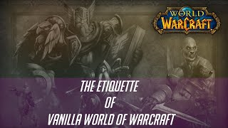 The Etiquette of Vanilla World of Warcraft