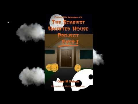 The Scariest Haunted House Proejct - Ever!